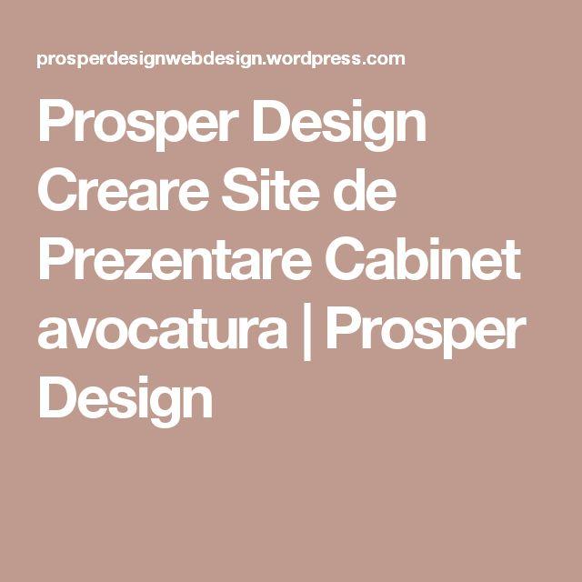 Prosper Design Creare Site de Prezentare Cabinet avocatura | Prosper Design