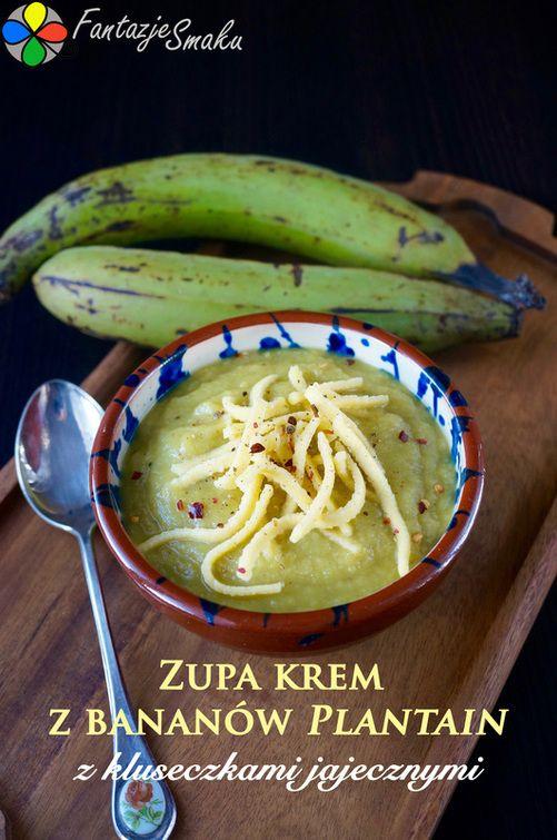 Zupa krem z bananów plantain z kluseczkami jajecznymi http://fantazjesmaku.weebly.com/blog-kulinarny/zupa-krem-z-bananow-plantain-z-kluseczkami-jajecznymi