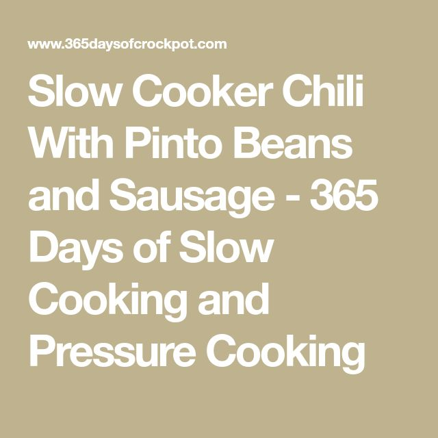 Slow Cooker Chili With Pinto Beans and Sausage - 365 Days of Slow Cooking and Pressure Cooking