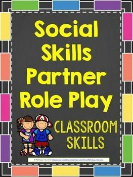 Social Skills Partner Role Plays - 12 Social Role Play ActivitiesThis Social Skills Partner Role Plays document includes 70 pages with 12 sets of activities, lessons, and task cards teaching classroom social skills necessary for success in the classroom.