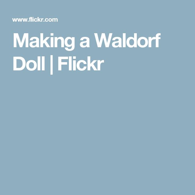 Making a Waldorf Doll | Flickr