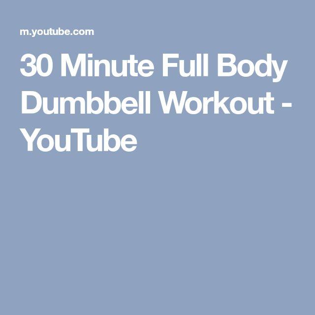 30 Minute Full Body Dumbbell Workout - YouTube