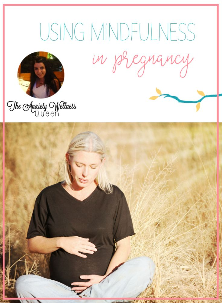 How to use Mindfulness during Pregnancy - by Amanda Cavallaro, The Anxiety Wellness Queen