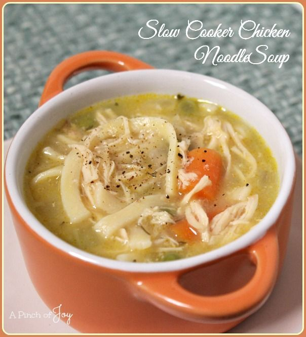 Slow Cooker Chicken Noodle Soup -- A Pinch of Joy. **do not use store brand noodles!! They fall apart.