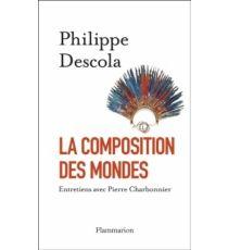 La composition des mondes , de Philippe Descola - France Culture