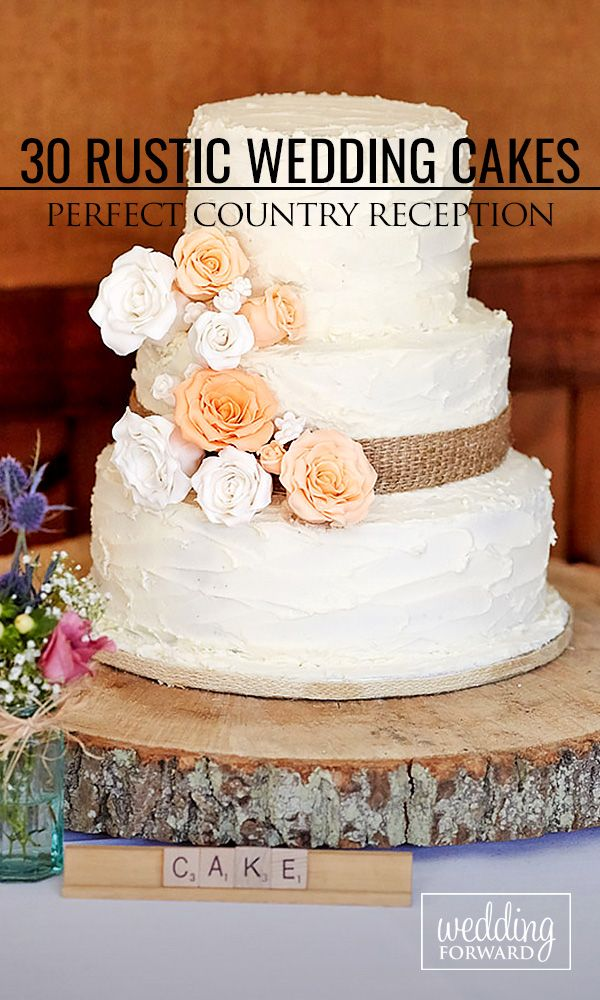 30 Rustic Wedding Cakes For The Perfect Country Reception ❤ We propose to consider 4 concepts of rustic wedding cakes: classic rustic, naked, buttercream and burlap. See more: http://www.weddingforward.com/rustic-wedding-cakes/ #wedding #cake
