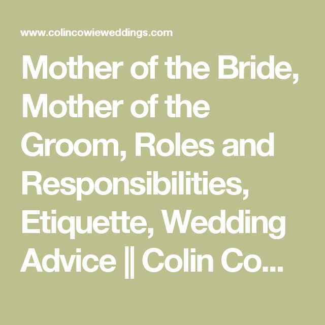 Mother of the Bride, Mother of the Groom, Roles and Responsibilities, Etiquette, Wedding Advice || Colin Cowie Weddings