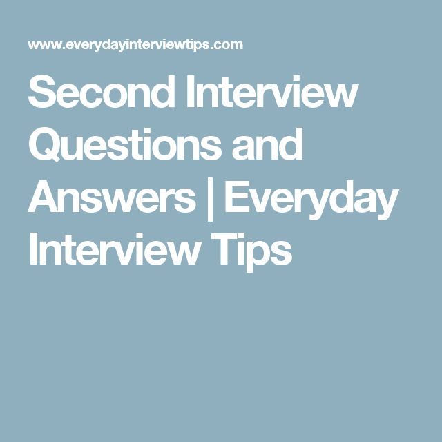 Second Interview Questions and Answers | Everyday Interview Tips
