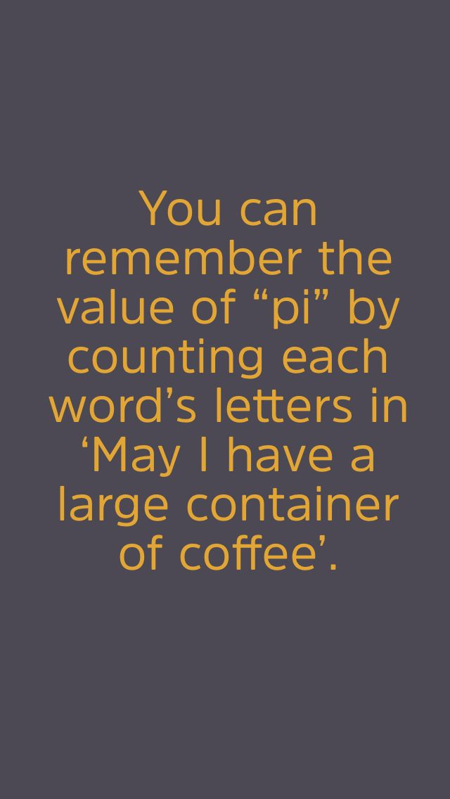 """You can remember the value of """"pi"""" by counting each word's letters in 'May I have a large container of coffee'. #lifehack #protip #interesting #hack #lifehacksapp"""