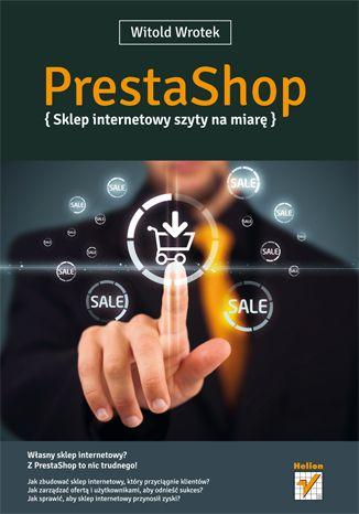 """""""PrestaShop. Sklep internetowy szyty na miarę""""  #Wrotek #helion #ksiazka #Prestashop #ecommerce #ehandel"""