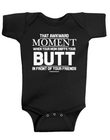 That Awkward Moment When Mom Sniffs Your Butt Threadrock Unisex Baby Bodysuit