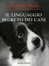Graeme Sims Il Linguaggio Segreto dei Cani