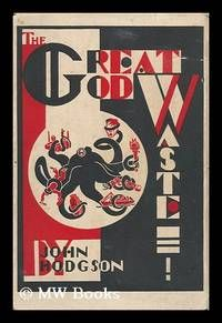 The Great God Waste, by John Hodgson; with Illustrations by Greta Tolson and Albert Daenens by  John Hodgson - 1st Edition - 1933 - from MW Books Ltd. and Biblio.com