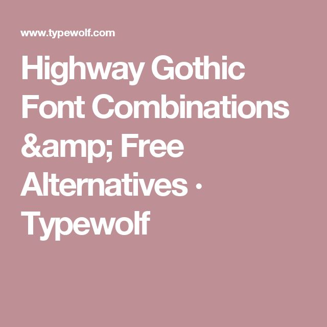 Highway Gothic Font Combinations & Free Alternatives · Typewolf