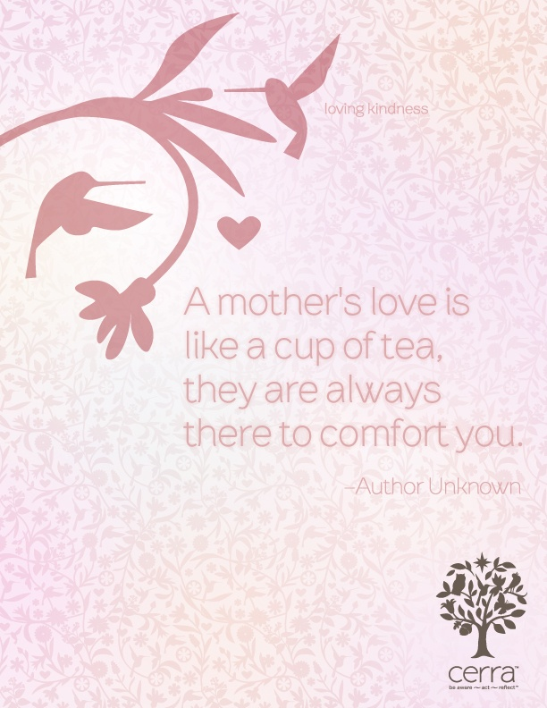 A Mothers Love Is Like A Cup Of Tea They Are Always There To Comfort