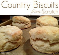 Learn how to make country biscuits from scratch, without a mix! Only a few ingredients and super easy! Click for directions! Prepared-Housew...