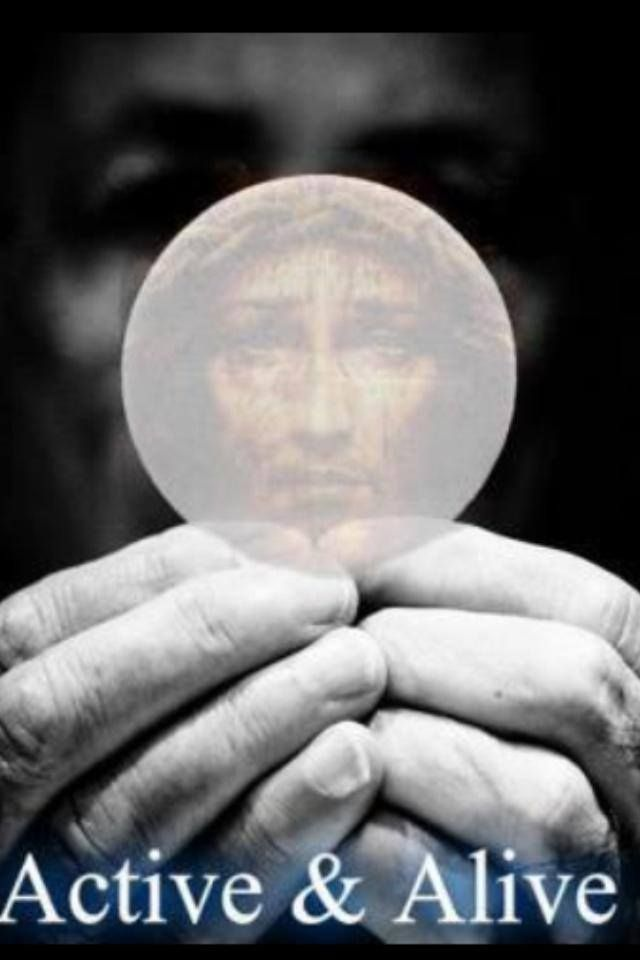Christ in the Sacrament of the Eucharist ~ Alive & Active