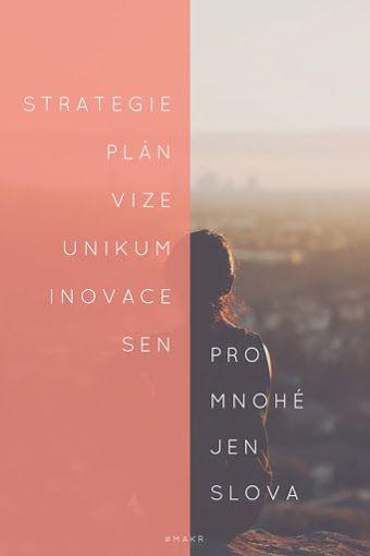 Strategie, plán, vize, unikum, inovace, sny - motivace od MAKR