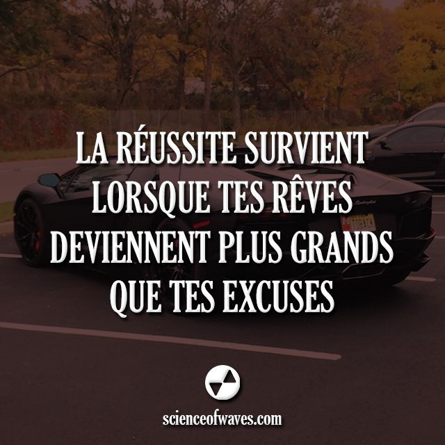 La réussite survient lorsque tes rêves deviennent plus grands que tes excuses. #motivation #citations #citation #or
