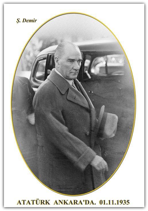 ATATÜRK ANKARA'DA. 01.11.1935