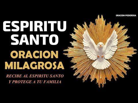 Oración al Espíritu Santo, recibe al Espíritu Santo y protege a tu familia co…