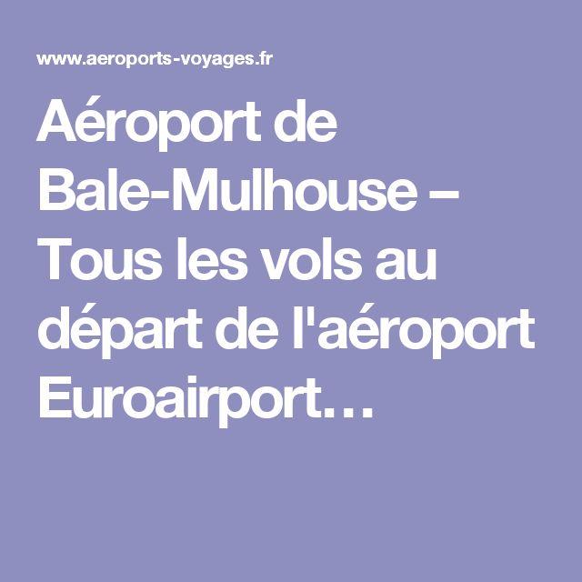 Aéroport de Bale-Mulhouse – Tous les vols au départ de l'aéroport Euroairport…