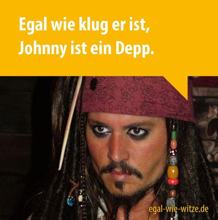 Egal wie klug er ist, Johnny ist ein Depp.