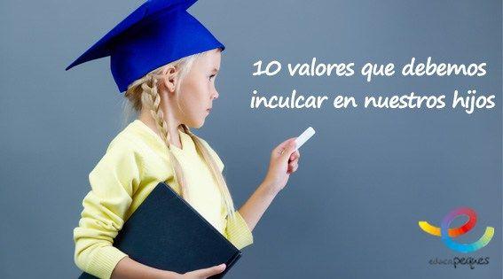 10 valores que debemos inculcar en nuestros hijos