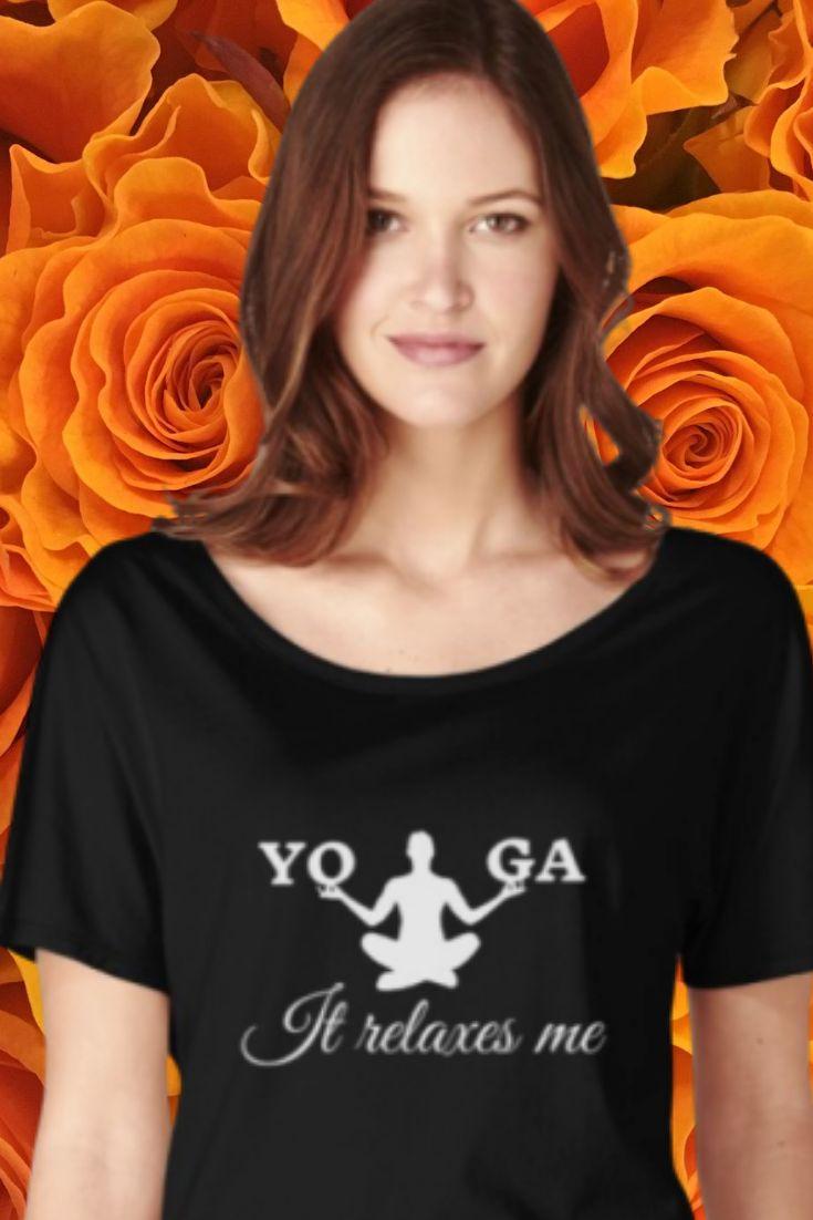 'Yoga - Relax Yoga Top, Savasana, Namaste' Relaxed Fit T ...