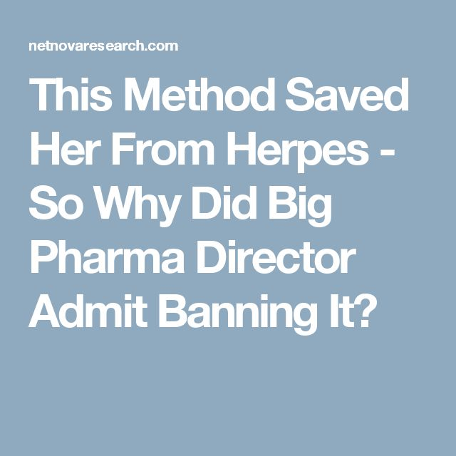 This Method Saved Her From Herpes - So Why Did Big Pharma Director Admit Banning It?
