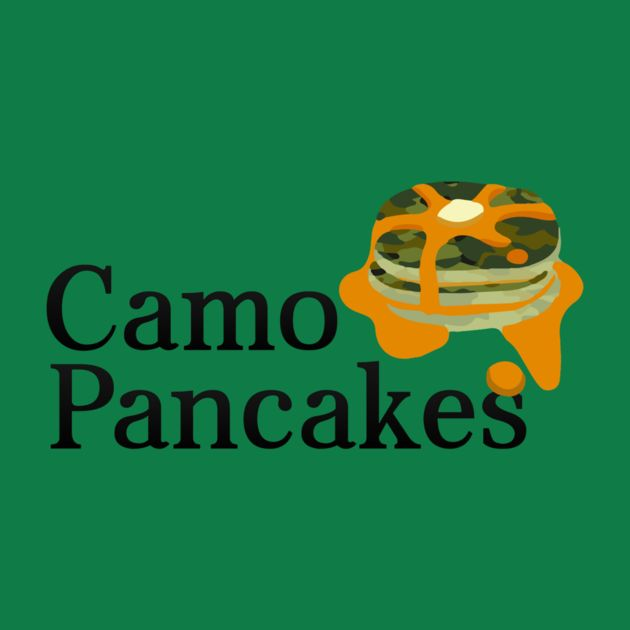 Awesome 'Camo+Pancakes' design on TeePublic!