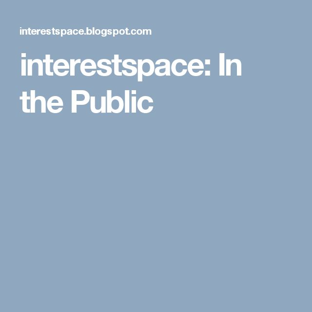 interestspace: In the Public
