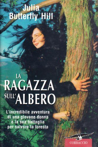 La ragazza sull'albero di Julia Butterfly Hill http://www.amazon.it/dp/8879724355/ref=cm_sw_r_pi_dp_j0Yevb09M8FGZ