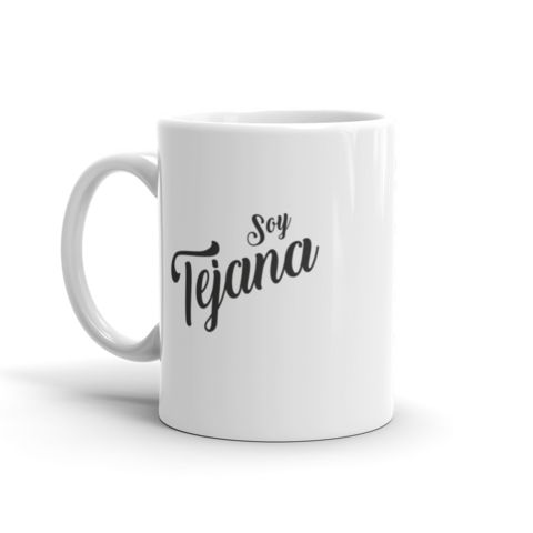 Soy Tejana Mug - Hailed from Mexican descent, born and raised in Texas our shirt express our From Mexican descent, raised in Texas our Soy Tejana Mug is the epitome of the blending of two worlds, two heritages that give us the strength to live our life to the fullest. Our Soy Tejano mug eludes strength, passion and dedication to live our life by our rules.