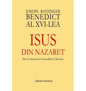 Isus din Nazaret. De la intrarea în Ierusalim la Înviere