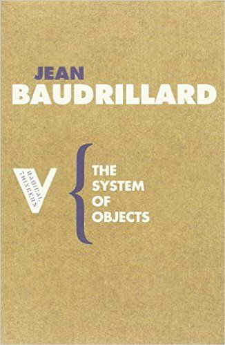 The System of Objects (Radical Thinkers): Jean Baudrillard, James Benedict: 9781844670536: Amazon.com: Books