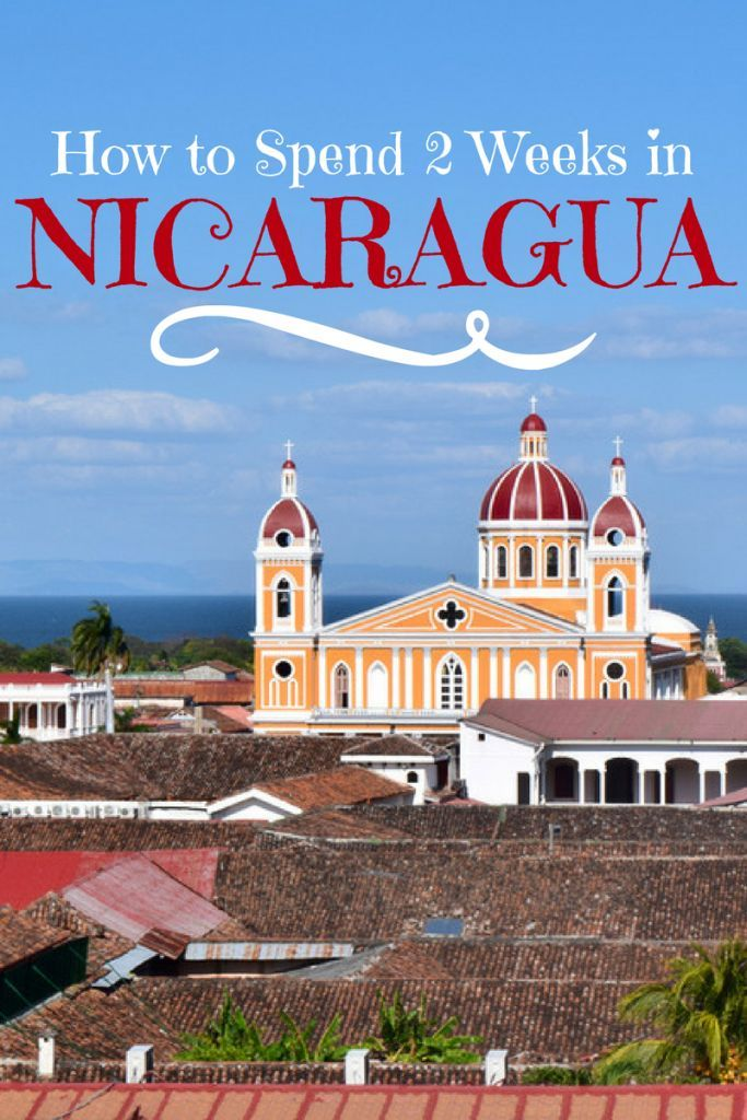 How to Spend Two Weeks in Nicaragua: your itinerary for exploring Leon, Granada, San Juan del Sur & Isla de Ometepe!