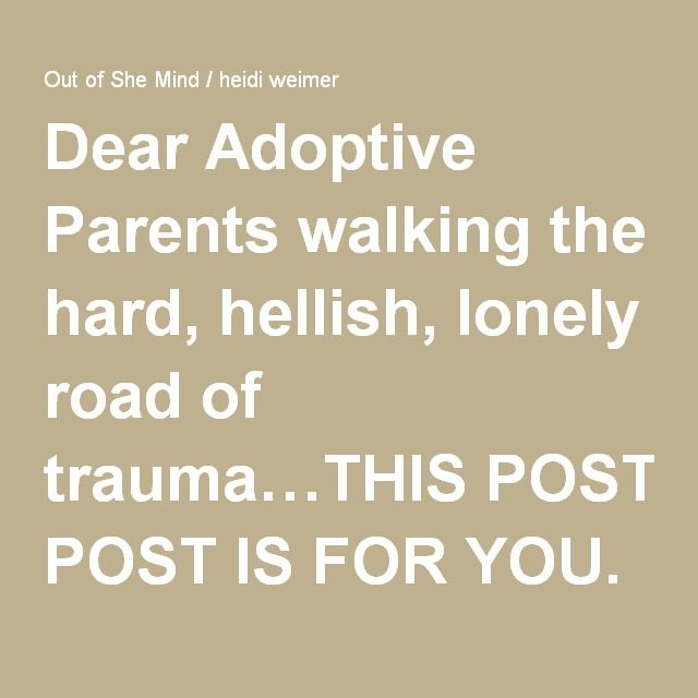 12 best reactive attachment disorder images on pinterest dear adoptive parents walking the hard hellish lonely road of traumathis post fandeluxe Image collections