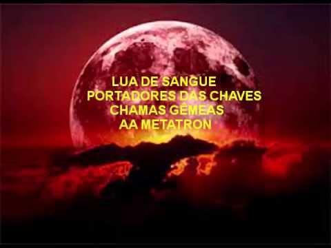 Lua de Sangue 4/4 - Portadores Das Chaves/Chamas Gêmeas/AA Metatron