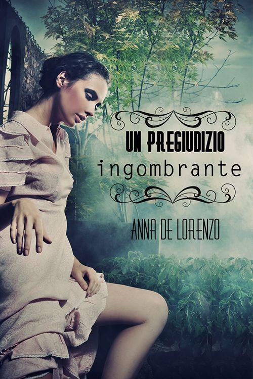 Un pregiudizio ingombrante - Anna De Lorenzo  http://www.triskelledizioni.it/prodotto/un-pregiudizio-ingombrante-anna-de-lorenzo/