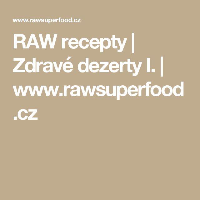 RAW recepty | Zdravé dezerty I. | www.rawsuperfood.cz