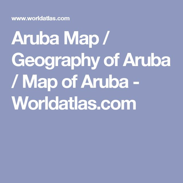 Aruba Map / Geography of Aruba / Map of Aruba - Worldatlas.com