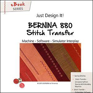 Just Design It - eBook: BERNINA 880 - Stitch Transfer