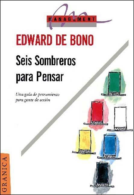 Un maestro enREDado: SEIS SOMBREROS PARA PENSAR (Edward de Bono)