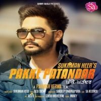 Pakke Pattandar Is The Single Track By Singer Sukhman Heer only at Mp3mad.com