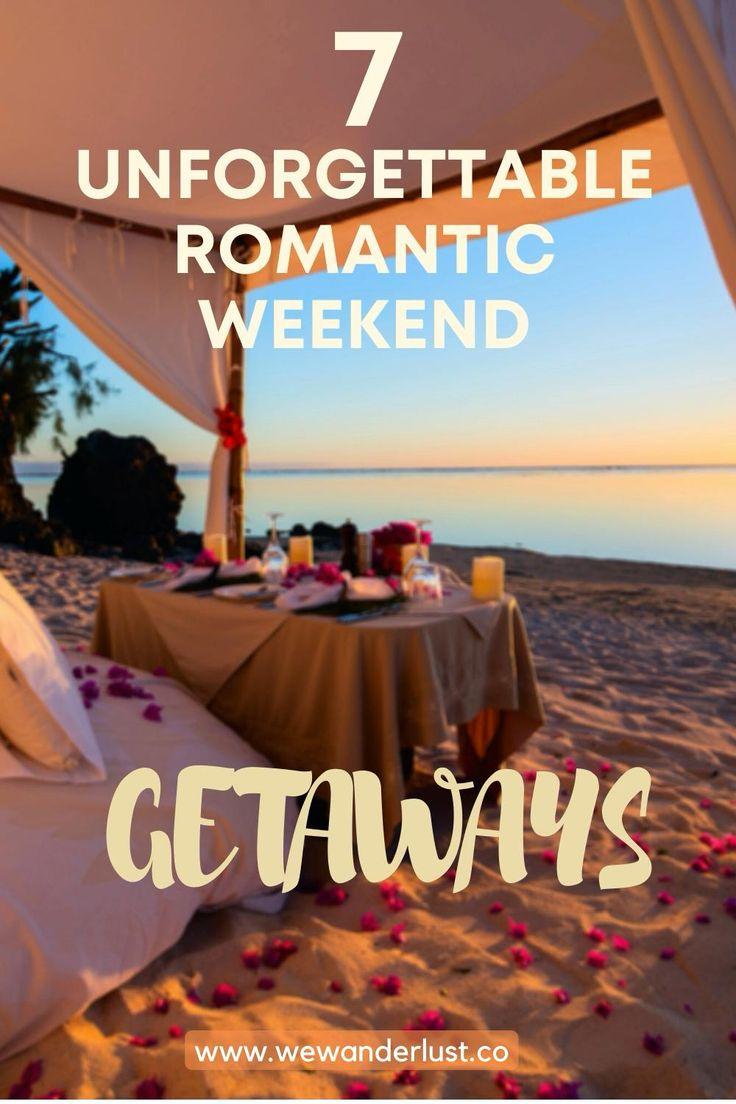 7 Unforgettable Romantic Weekend Getaways Video In 2020 Romantic Weekend Getaways Romantic Weekend Weekend Getaways
