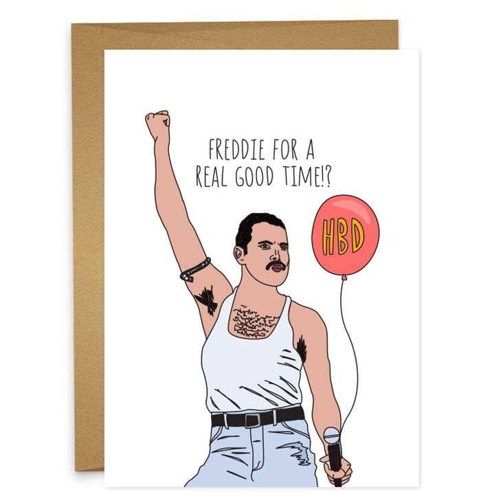 Wholesale Freddie For A Good Time Greeting Card In 2021 Freddie Mercury Birthday Queen Birthday Funny Happy Birthday Wishes