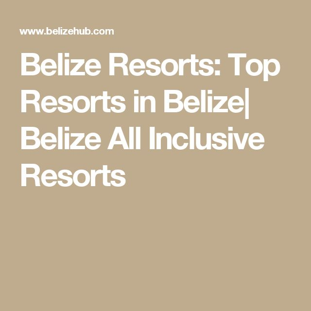 Belize Resorts: Top Resorts in Belize| Belize All Inclusive Resorts