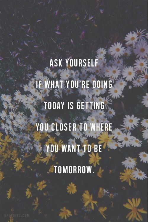 Keep the end in mind and act accordingly. But don't forget to enjoy today. So much to think about.