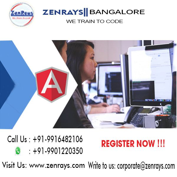 Best AngularJS Training in Bangalore! We offer the best AngularJS Training in Bangalore. Join Hands-on Training, work on AngularJS Live Project in Bangalore. Classroom or Online Training in Bangalore. Call +91 9916482106, WhatsApp +91 9901220350, Write to corporate@zenrays.com. Check out course contents at http://zenrays.com/angularjs-training